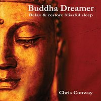 Buddha Dreamer: Relax and Restore Blissful Sleep — Chris Conway