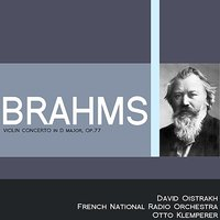 Brahms: Violin Concerto in D Major, Op. 77 — Otto Klemperer, Давид Ойстрах, French National Radio Orchestra, Иоганнес Брамс