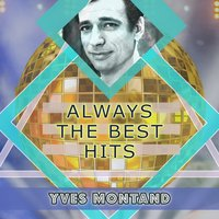 Always The Best Hits — Yves Montand
