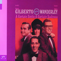 A Certain Smile, A Certain Sadness — Astrud Gilberto, Walter Wanderley