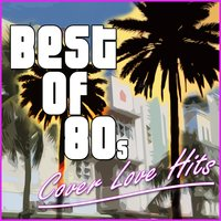 Best of 80's - Cover Love Hits — The Cover Lovers