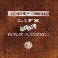 Life In The Breaking — Lunden McGill