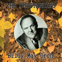 The Outstanding Billy May Orchesta — Billy May Orch