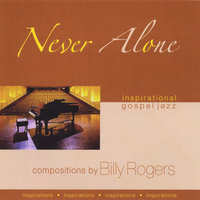 Never Alone — Billy Rogers