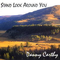 Stand Look around you — Danny Carthy