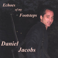 Echoes of my Footsteps — Daniel Jacobs