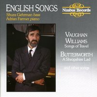 Vaughan Williams: Songs of Travel - Butterworth: A Shropeshire Lad — Ralph Vaughan Williams, Adrian Farmer, Shura Gehrman, Shura Gehrman|Adrian Farmer