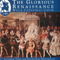 The Glorious Renaissance From Wells Cathedral — Wells Cathedral Choir