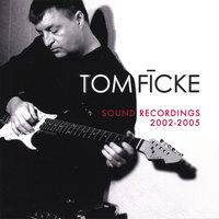 Sound Recordings — Tom Ficke
