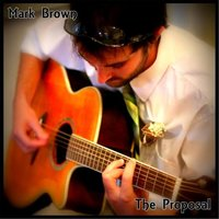 The Proposal — Mark Brown