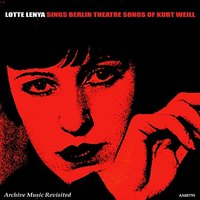 Lotte Lenya Sings Berlin Theatre Songs — Lotte Lenya
