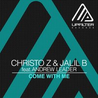 Come with Me — Andrew Leader, Christo Z, Jalil B