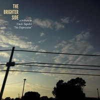 The Brighter Side: A 25th Anniversary Tribute to Uncle Tupelo's No Depression — сборник