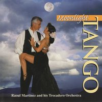 Moonlight Tango — Raoul Martinez and his Trocadero Orchestra
