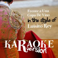 Frente a Una Copa De Vino (In the Style of Luisito Rey) - Single — Ameritz Spanish Karaoke