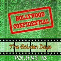 Bollywood Confidential - The Golden Days, Vol. 10 — Asha Bhosle