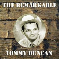 The Remarkable Tommy Duncan — Tommy Duncan