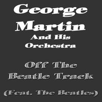 Off the Beatle Track — George Martin And His Orchestra