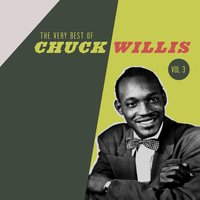 The Very Best of the Chuck Willis, Vol. 3 — Chuck Willis