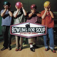 Let's Do It For Johnny — Bowling For Soup