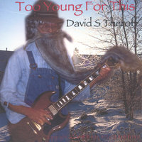 Too Young For This — David S Theroff