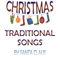 Christmas Traditional Songs By Santa Claus — сборник