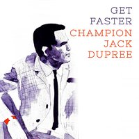 Get Faster — Champion Jack Dupree