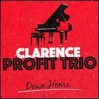 Down Home — Clarence Profit Trio