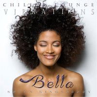 Chill & Lounge Vibrations (Bella) — Shawn Kingsberry