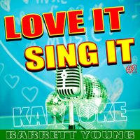 Love It - Sing It #2 — Barrett Young