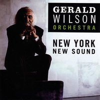 New York, New Sound — The Gerald Wilson Orchestra