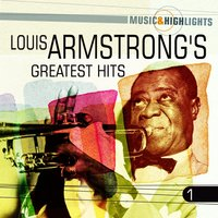 Music & Highlights: Louis Armstrong's - Greatest Hits, Vol. 1 — Louis Armstrong