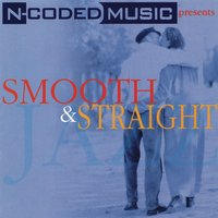 N-Coded Music Presents Smooth & Straight — сборник