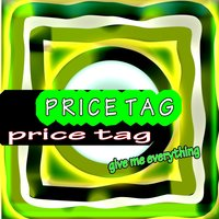 Give me everything - Change Price Tag — Price Tag