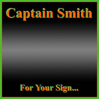 For Your Sign — Captain Smith