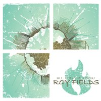 All Together Now — Roy Fields