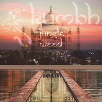 Kumbh — Jungle Weed