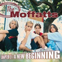 Chapter 1: A New Beginning — The Moffatts