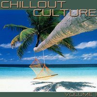 Chillout Culture, Vol. 1 — сборник
