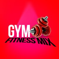 Gym Fitness Mix — Fitness Mixes