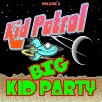 Big Kid Party vol. 2 — Kid Patrol