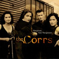Forgiven, Not Forgotten — The Corrs