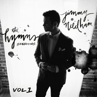 The Hymns Sessions, Vol. 1. — Jimmy Needham
