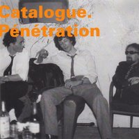 Pénétration — Gilbert Artman, Jean-François Pauvros, Jacques Berrocal, Catalogue