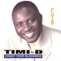 Count Your Blessings — Timi-D