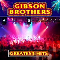 Greatest Hits — Gibson Brothers
