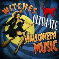Witches Ultimate Halloween Music — сборник