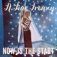Now Is The Start — A Fine Frenzy