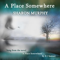 A Place Somewhere — Sharon Murphy