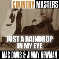 Just A Raindrop In My Eye — Mac Davis and Jimmy Newman
